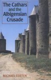 Cathar Books: The Cathars and the Albigensian Crusade, Michael Costen