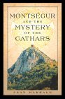 Cathar Books: Montsegur and the Mystery of the Cathars